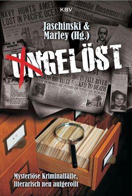 Ungelöst - Mysteriöse Kriminalfälle literarisch neu aufgerollt